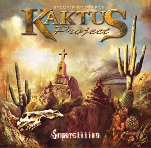 Sylvain Rouvière's Kaktus Project - Superstition