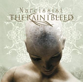 The Rain I Bleed - Narcissist