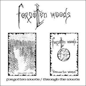 Forgotten Woods - Forgotten Woods / Through the Woods