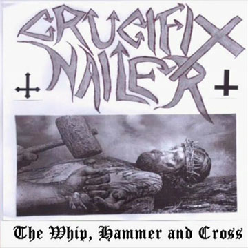 Crucifix Nailer - The Whip, Hammer, and Cross