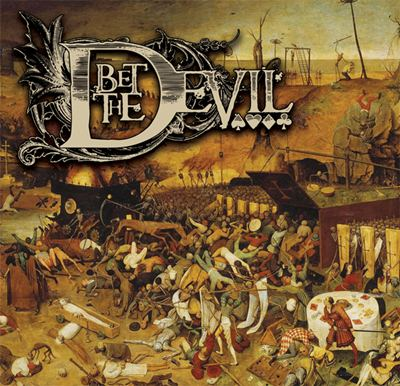 Bet the Devil - Bet the Devil