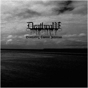 Deathrow - Desolating Cosmic Intuition
