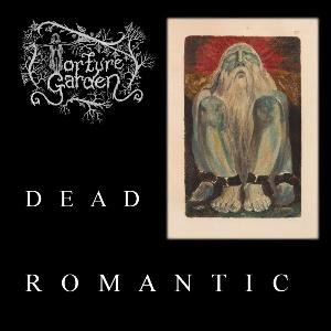 Torture Garden - Dead Romantic