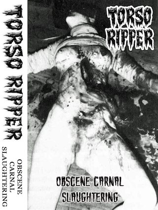 Torso Ripper - Obscene Carnal Slaughtering