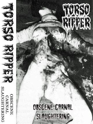Torso Ripper - Obscene Carnal Slaughtering