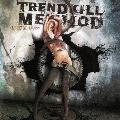 Trendkill Method - Affective Arousal