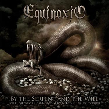 Equinoxio - By the Serpent and the Will (For Those Who Chose Not to Serve, but to Rule and to Conquer)