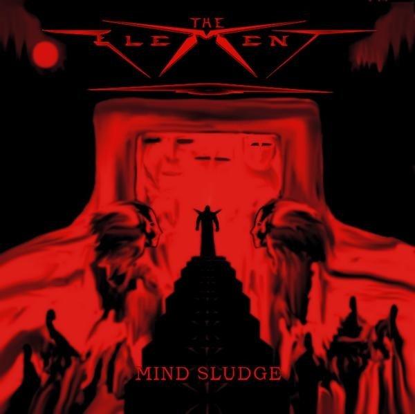The Element - Mind Sludge