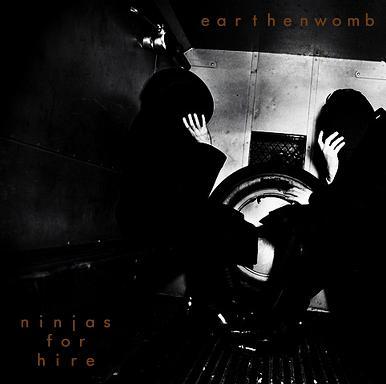 Earthenwomb / Ninjas for Hire - Earthenwomb / Ninjas for Hire