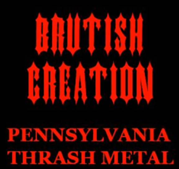 Brutish Creation - Pennsylvania Thrash Metal