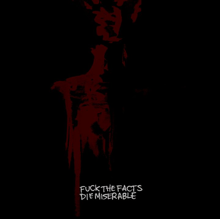 Fuck the Facts - Die Miserable