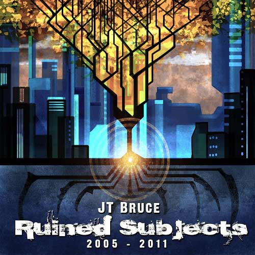 JT Bruce - Ruined Subjects