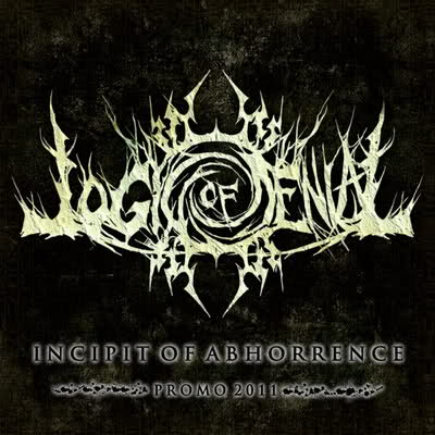 Logic of Denial - Incipit of Abhorrence