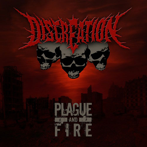 Discreation - Plague and Fire