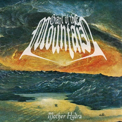 Giant of the Mountain - Mother Hydra