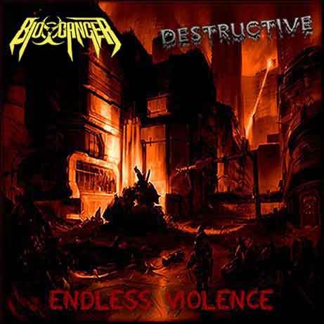 Destructive / Bio-Cancer - Endless Violence