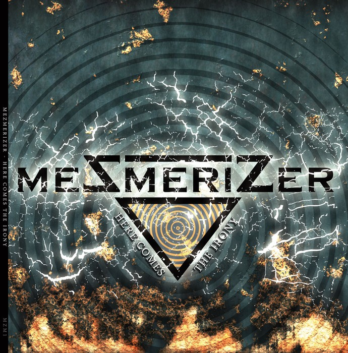 Mezmerizer - Here Comes the Irony