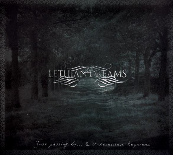 Lethian Dreams - Just Passing by... & Unreleased Requiems