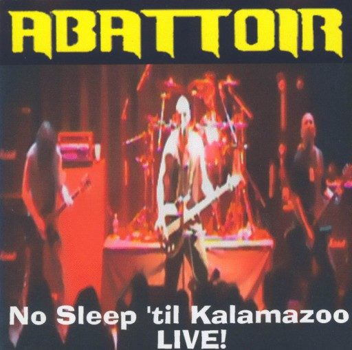 Abattoir - No Sleep 'til Kalamazoo - Live!