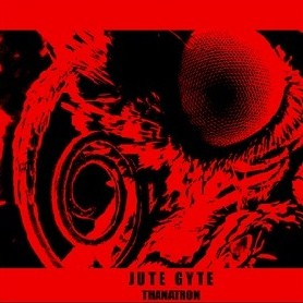 Jute Gyte - Thanatron