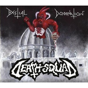 Death Squad - Bestial Domination