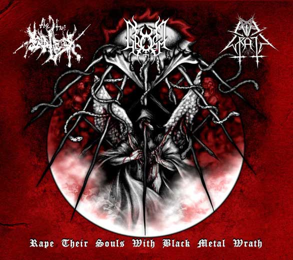 The True Endless / Gromm / Evil Wrath - Rape Their Souls with Black Metal Wrath