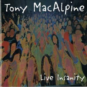 Tony MacAlpine - Live Insanity