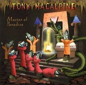 Tony MacAlpine - Master of Paradise