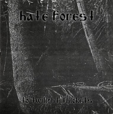 Hate Forest - To Twilight Thickets