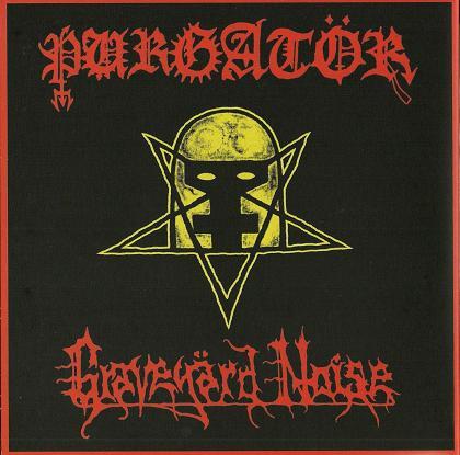 Purgatör / DungeönHammer - Graveyärd Noise / Infernal Offerings