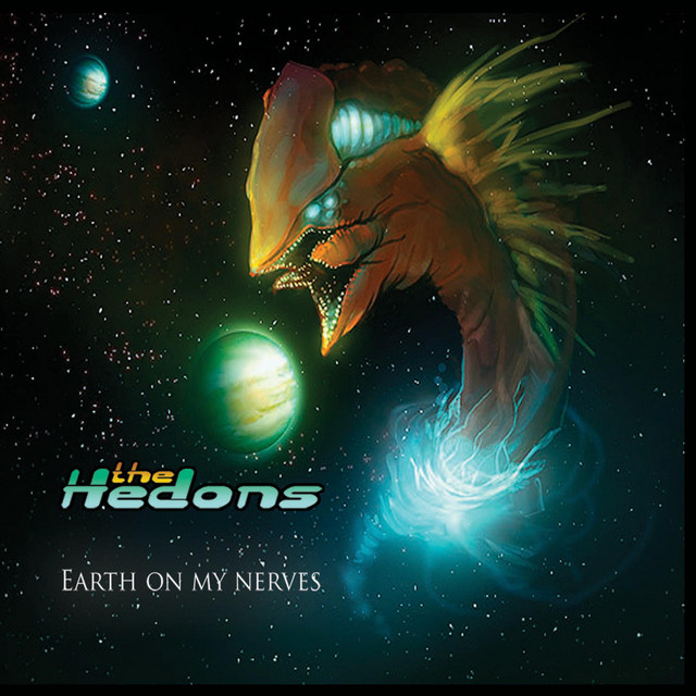 The Hedons - Earth On My Nerves