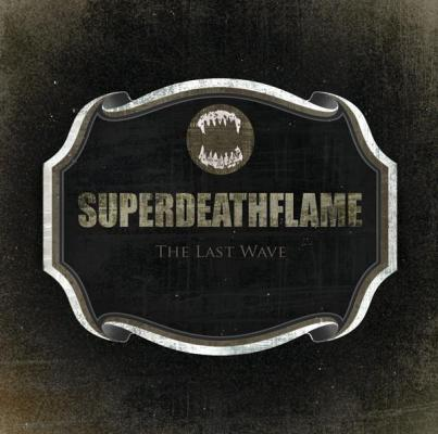 Superdeathflame - The Last Wave