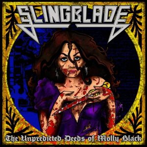 Slingblade - The Unpredicted Deeds of Molly Black