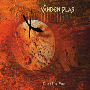 Vanden Plas - I Don't Miss You