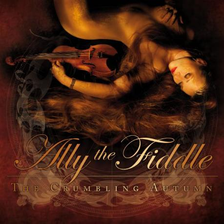 Ally the Fiddle - The Crumbling Autumn