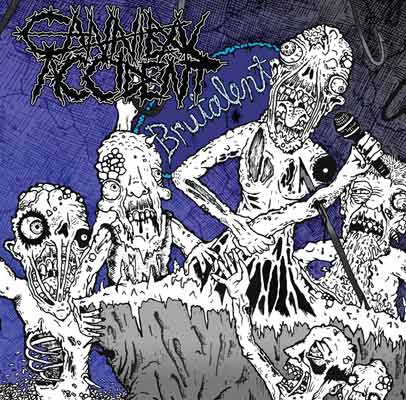 Cannibal Accident - Brutalent