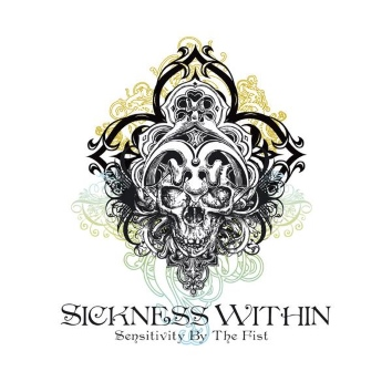 Sickness Within - Sensitivity by the Fist
