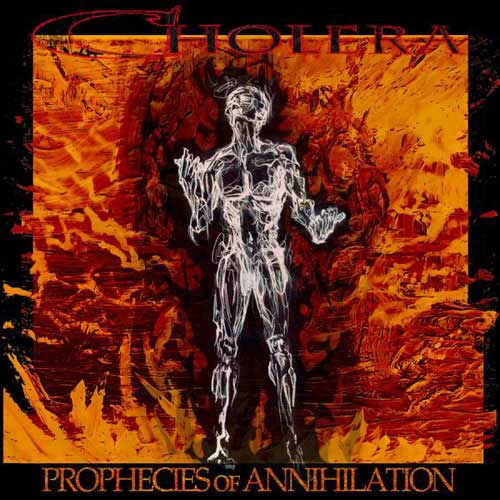 Cholera - Prophecies of Annihilation