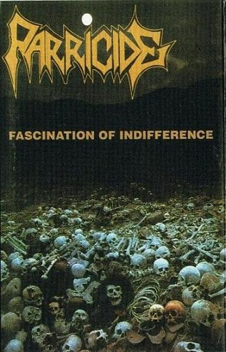 Parricide - Fascination of Indifference