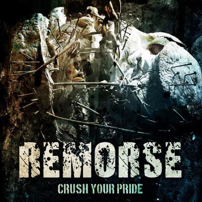 Remorse - Crush Your Pride