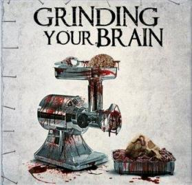 Inhumation/Gurglectomy/Desvirginizagore - Grinding Your Brain (2011)