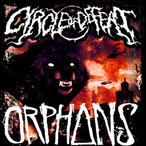 Circle of Defeat - Circle of Defeat / Orphans