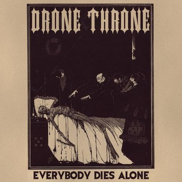 Drone Throne - Everybody Dies Alone