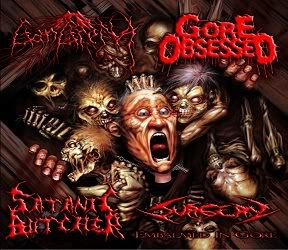 Gore Obsessed / Surgery / Gangrena / Satanic Butcher - Embalmed in Gore
