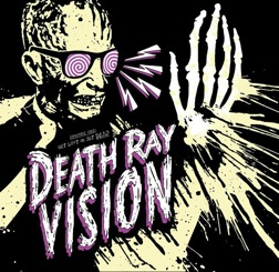 Death Ray Vision - Get Lost or Get Dead