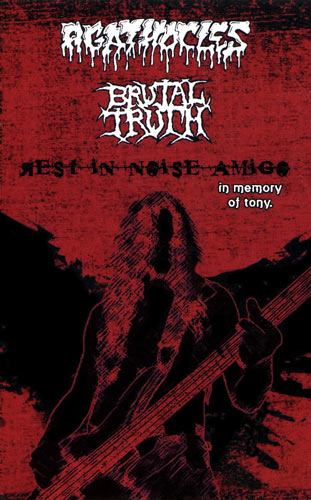 Brutal Truth / Agathocles - Rest in Noise Amigo