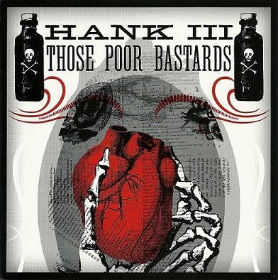 Hank Williams III - Hank III / Those Poor Bastards