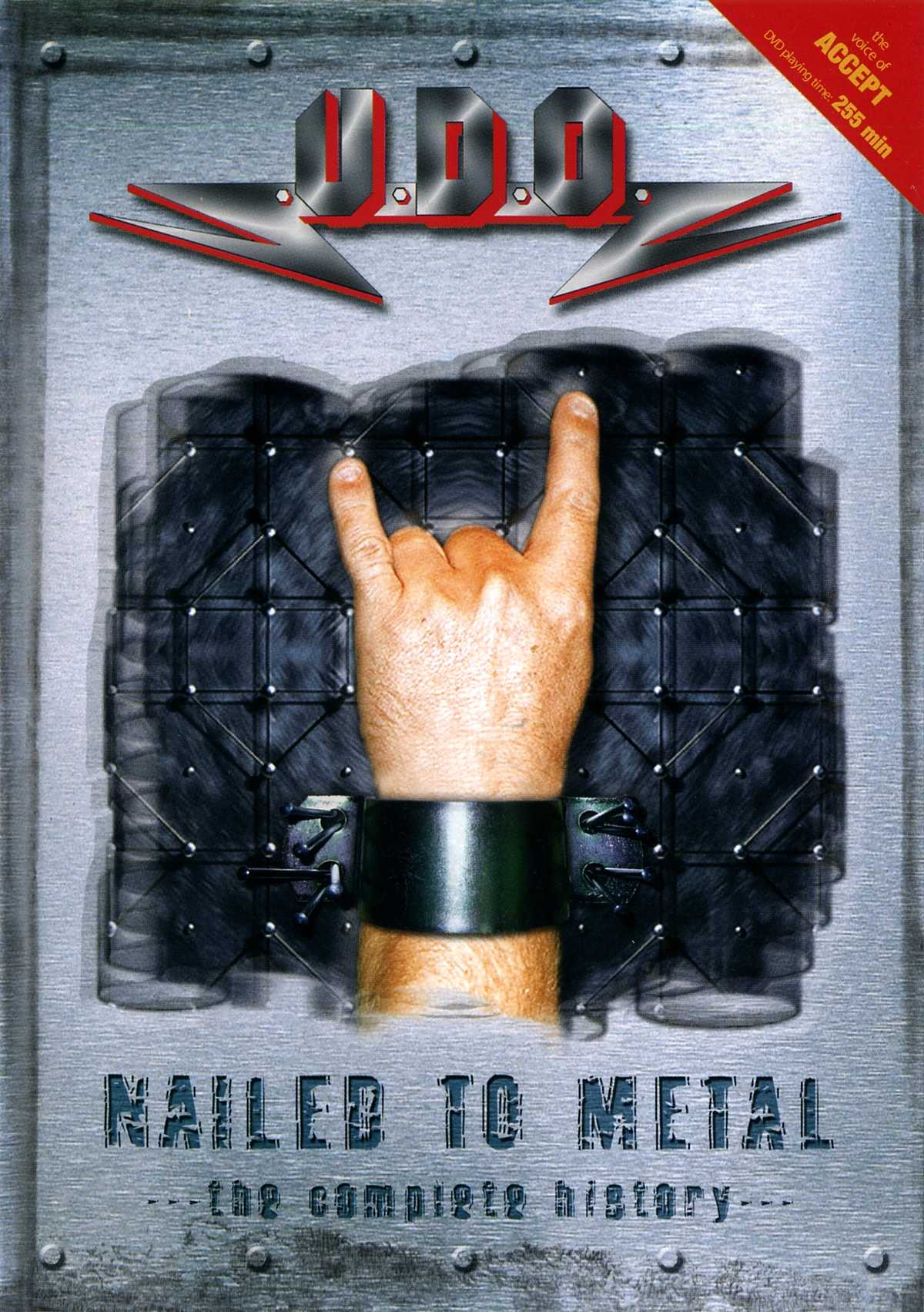 U.D.O. - Nailed to Metal - The Complete History