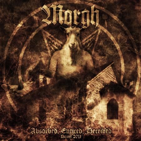 Morgh - Absorbed, Enticed, Deceived