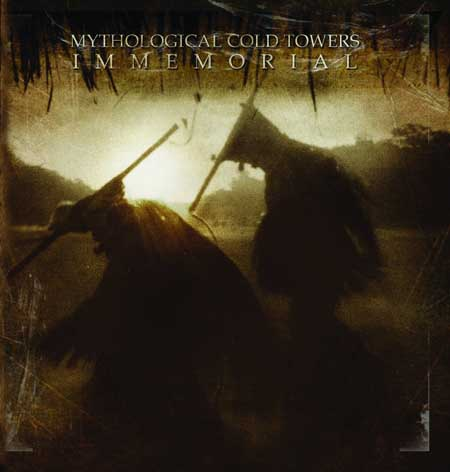 Mythological Cold Towers - Immemorial